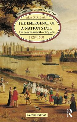 The Emergence of a Nation State: The Commonwealth of England 1529-1660 - Smith, Alan G. R.