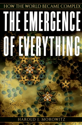 The Emergence of Everything: How the World Became Complex - Morowitz, Harold J