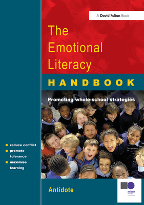 The Emotional Literacy Handbook: A Guide for Schools - Park, James, and Haddon, Alice, and Goodman, Harriet