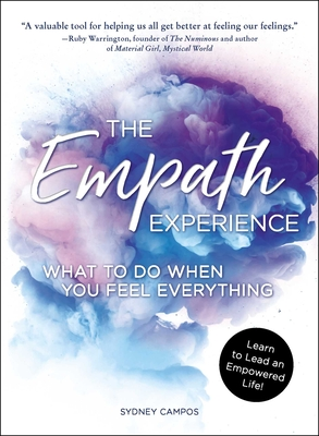 The Empath Experience: What to Do When You Feel Everything - Campos, Sydney