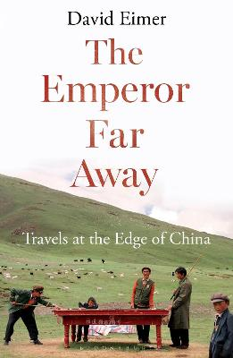 The Emperor Far Away: Travels at the Edge of China - Eimer, David