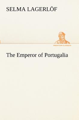 The Emperor of Portugalia - Lagerlof, Selma
