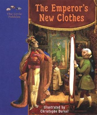 The Emperor's New Clothes: A Fairy Tale - Andersen, Hans Christian