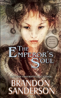 The Emperor's Soul - Sanderson, Brandon