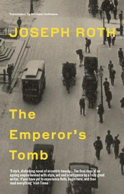 The Emperor's Tomb - Roth, Joseph, and Hofmann, Michael (Translated by)