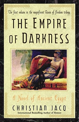 The Empire of Darkness: A Novel of Ancient Egypt - Jacq, Christian