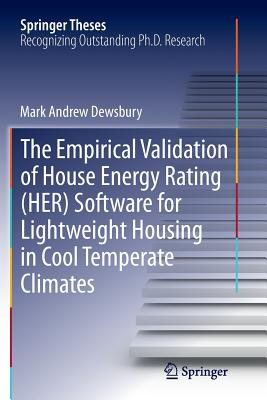 The Empirical Validation of House Energy Rating (Her) Software for Lightweight Housing in Cool Temperate Climates - Dewsbury, Mark Andrew