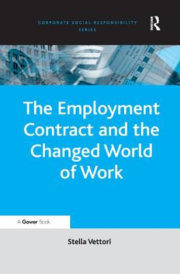 The Employment Contract and the Changed World of Work - Vettori, Stella