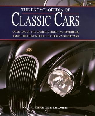 The Encyclopedia of Classic Cars - Cheetham, Craig, and Lillywhite, David (Editor), and Cushway, Jan