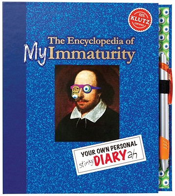 The Encyclopedia of My Immaturity: Your Own Personal Stinky Diary Ah - Klutz Press (Creator)