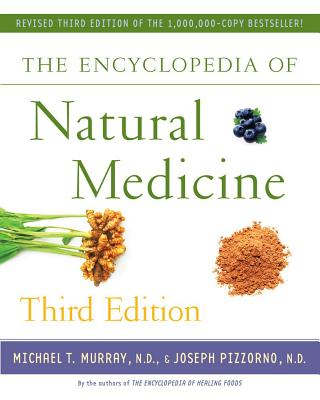 The Encyclopedia of Natural Medicine - Murray, Michael T, MD, M D, and Pizzorno, Joseph