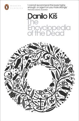 The Encyclopedia of the Dead - Kis, Danilo, and Thompson, Mark (Translated by)