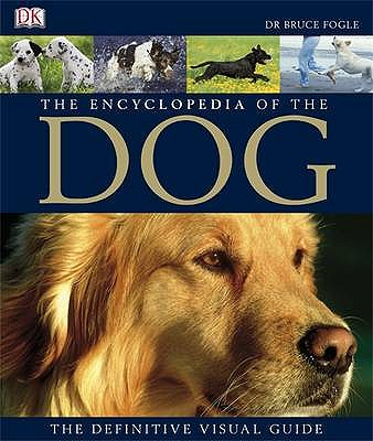 The Encyclopedia of the Dog - Fogle, Bruce