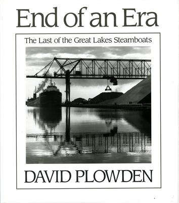 The End of an Era: The Last of the Great Lake Steamboats - Plowden, David