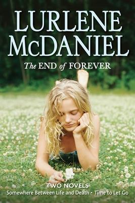 The End of Forever - McDaniel, Lurlene