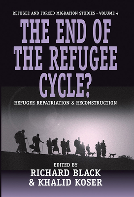 The End of the Refugee Cylcle? - Black, Richard (Editor), and Koser, Khalid (Editor)