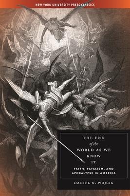 The End of the World as We Know It - Wojcik, Daniel N