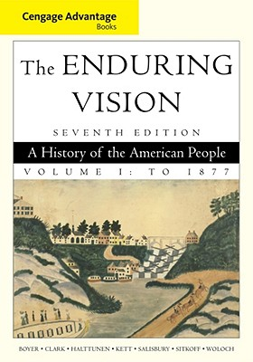 The Enduring Vision, Volume 1: A History of the American People: To 1877 - Boyer, Paul S