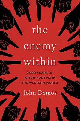 The Enemy Within: 2,000 Years of Witch-Hunting in the Western World - Demos, John