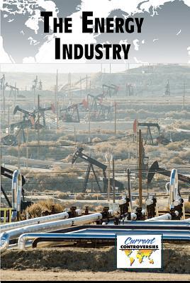 The Energy Industry - Heitkamp, Kristina Lyn (Editor)