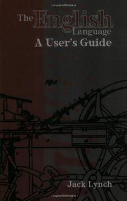 The English Language: A User's Guide - Lynch, Jack