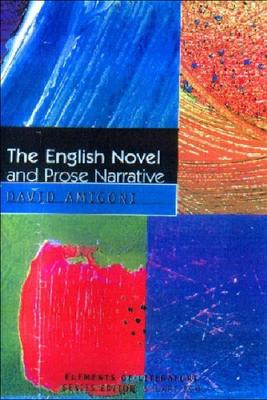 The English Novel and Prose Narrative - Amigoni, David, Professor