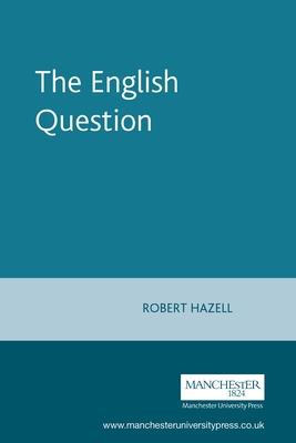 The English Question - Hazell, Robert (Editor)