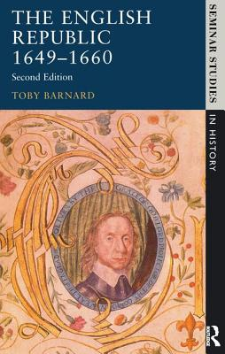 The English Republic 1649-1660 - Barnard, T C