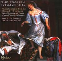 The English Stage Jig - City Waites; Lucie Skeaping (vocals)