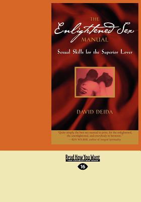 The Enlightened Sex Manual (1 Volume Set) - Deida, David