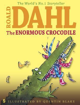 The Enormous Crocodile - Blake, Quentin (Illustrator), and Dahl, Roald