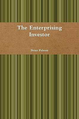 The Enterprising Investor - Palmer, Brian