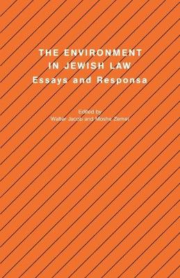 The Environment in Jewish Law: Essays and Responsa - Jacob, Walter