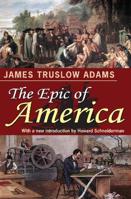 The Epic of America - Adams, James Truslow, and Schneiderman, Howard (Introduction by)