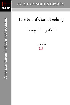 The Era of Good Feelings - Dangerfield, George
