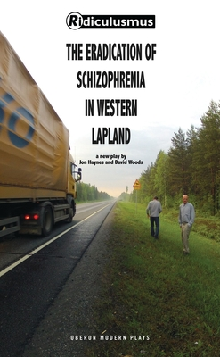 The Eradication of Schizophrenia in Western Lapland - Woods, David, and Haynes, Jonathan