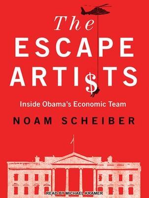 The Escape Artists - Scheiber, Noam, and Kramer, Michael (Narrator)