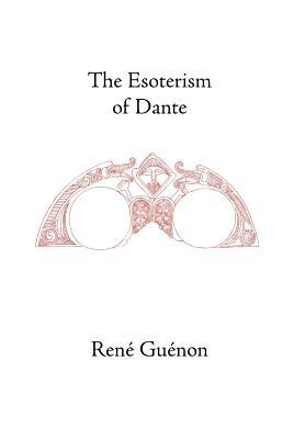 The Esoterism of Dante - Guenon, Rene
