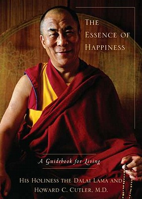 The Essence of Happiness: A Guidebook for Living - Dalai Lama, and Cutler, Howard C