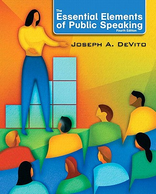 The Essential Elements of Public Speaking - DeVito, Joseph A.