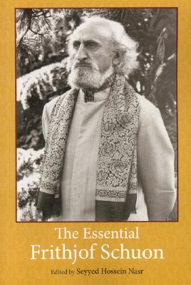 The Essential Frithjof Schuon - Nasr, Seyyed Hossein, PH.D.