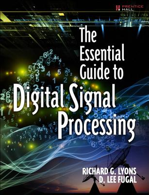 The Essential Guide to Digital Signal Processing - Lyons, Richard G