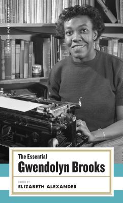 The Essential Gwendolyn Brooks - Brooks, Gwendolyn