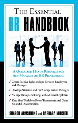 The Essential HR Handbook: A Quick and Handy Resource for Any Manager or HR Professional - Armstrong, Sharon, and Mitchell, Barbara
