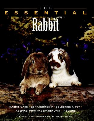 The Essential Rabbit - Siino, Betsy Sikora (Editor), and Howell Book House, and Stockdale, Renee (Photographer)