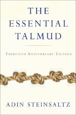 The Essential Talmud - Steinsaltz, Adin Even-Israel, Rabbi, and Galai, Chaya (Translated by)