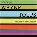The Essential Wayne Toups - Wayne Toups