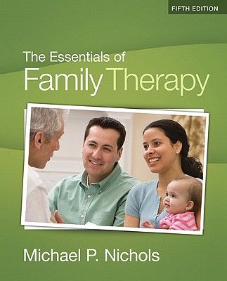 The Essentials of Family Therapy - Nichols, Michael P, PhD