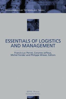 The Essentials of Logistics and Management - Perret, Francis-Luc (Editor)