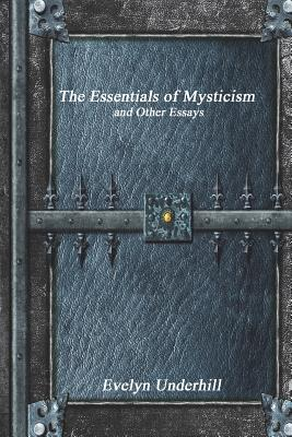 The Essentials of Mysticism - Underhill, Evelyn